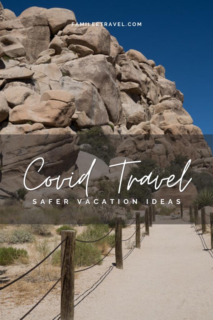 Covid travel safer vacation ideas - National Park rocks - Pinterest Pin