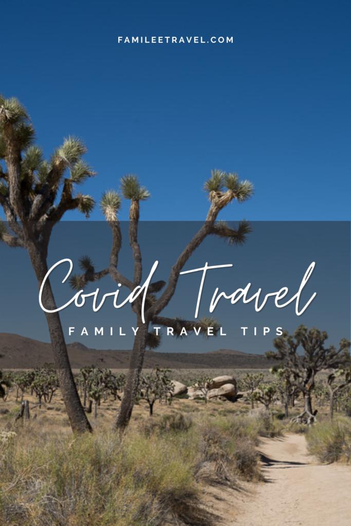 Covid Travel - family travel tips - Joshua Trees - Pinterest Pin